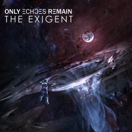 Only Echoes Remain - The Exigent